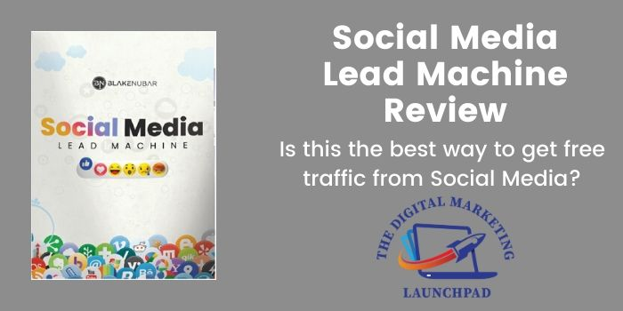 Social Media Lead Machine Review – Blake Nubar