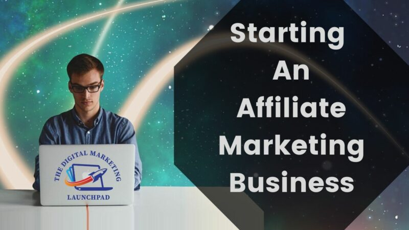 Starting An Online Affiliate Marketing Business