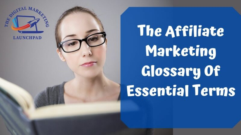 The Affiliate Marketing Glossary Of Essential Terms