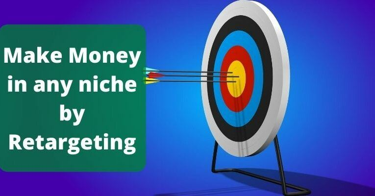 The Secret To Making Money In Many Niches – Retargeting!